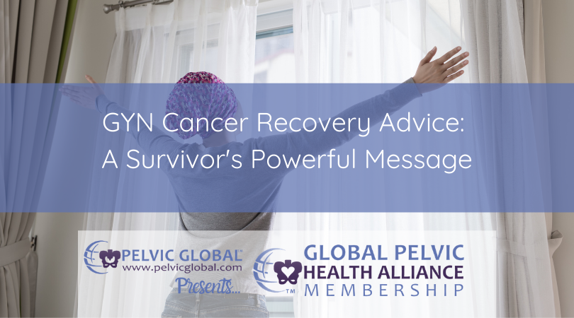GYN Cancer Recovery advice from a survivor.