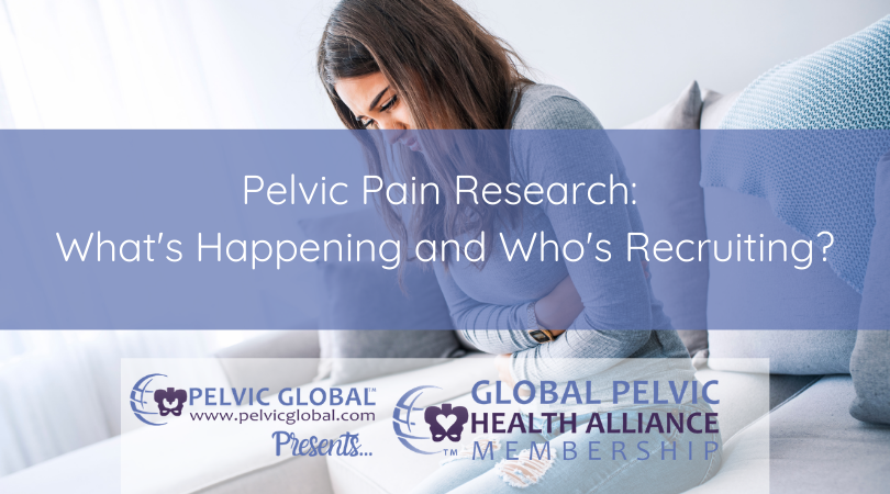 Pelvic Pain Research: What's Happening and Who's Recruiting?