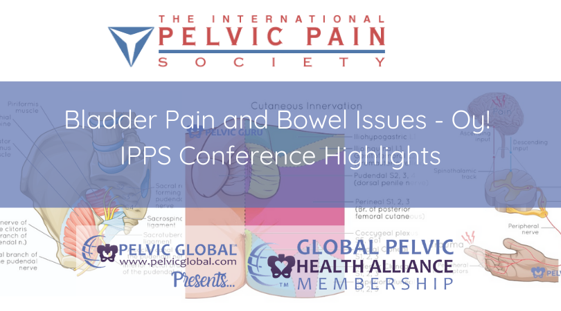 Highlights on bladder pain and bowel issues from the International Pelvic Pain Society Conference in Orlando, FL.
