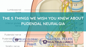 The Five Things We Wish You Knew about Pudendal Neuralgia with Tracy Sher