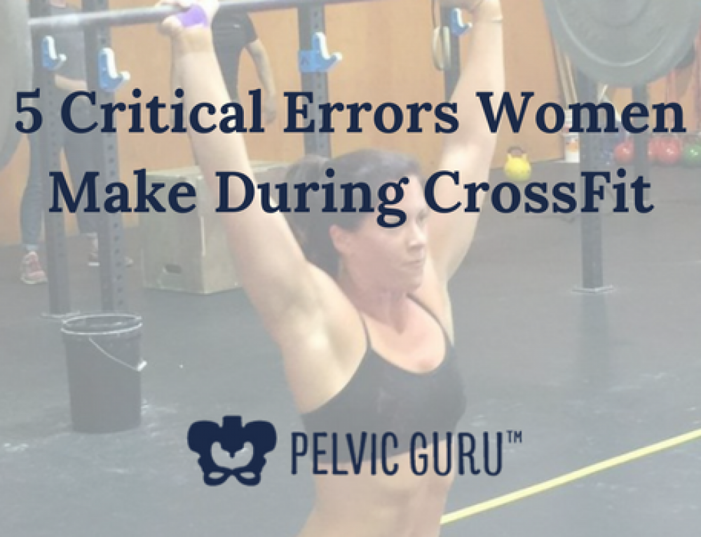 5 Critical Errors Women Make During CrossFit
