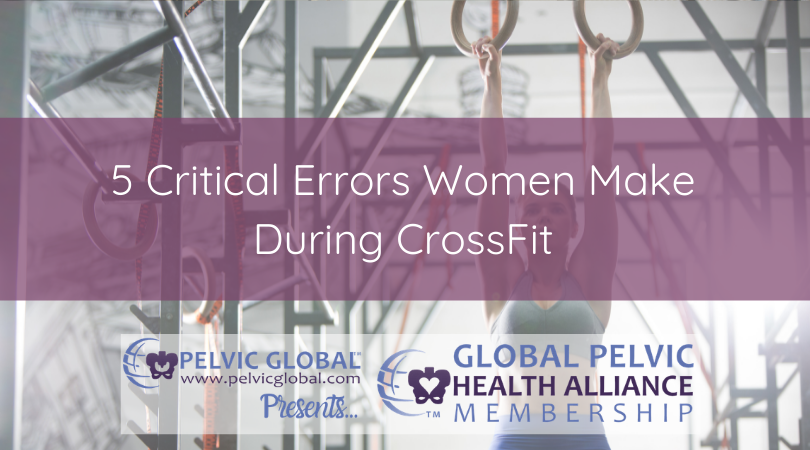 Antony Lo discusses 5 critical errors that women make when doing CrossFit.