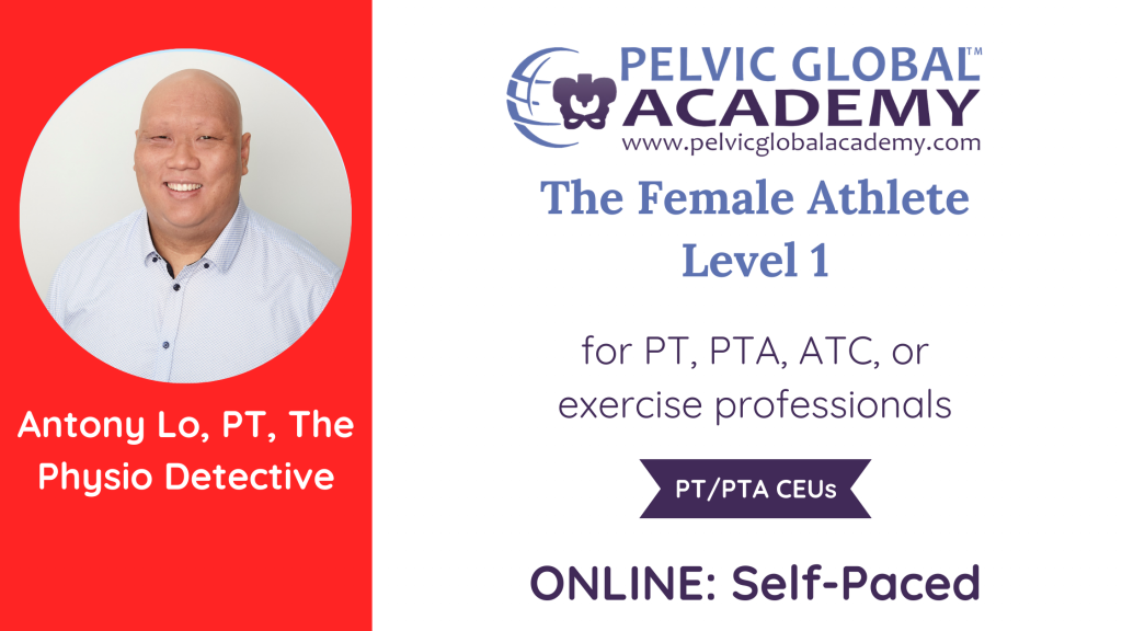 Antony Lo teaches The Female Athlete Level 1 to challenge notions of women's athleticism for pelvic physical therapists and fitness professionals.