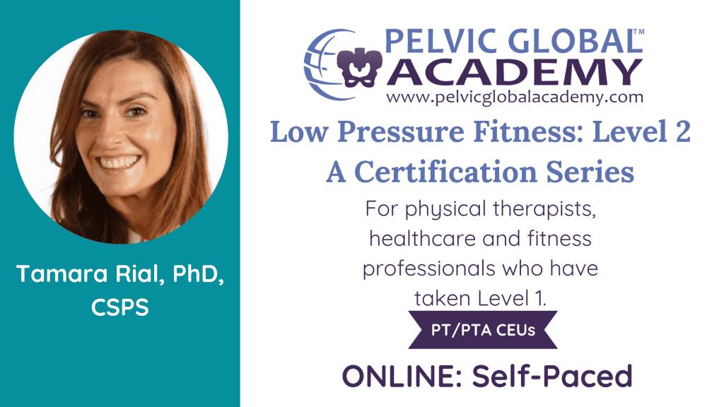 Pelvic Guru Academy Low Pressure Fitness Level 1 with Tamara Rial