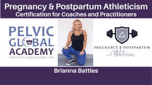 Pelvic Global Academy Hosts Brianna Battles Pregnancy & Postpartum Athleticism Certificate