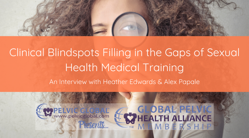Clinical Blindspots: Fillin in the Gaps of Sexual Health Medical Training